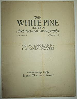 New England Colonial Homes. The White Pine Series of Architectural Monographs. Volume 1 Number 2: ...