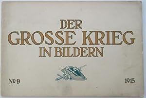 Der Grosse Krieg in Bildern. No. 9. 1915: No author Given