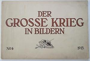 Der Grosse Krieg in Bildern. No. 6. 1915: No author Given