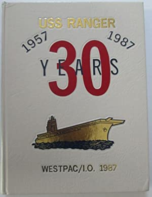 USS Ranger 1957-1987 30 Years. Westpac/I.O. 1987: No author given