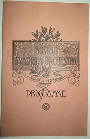 Boston Symphony Orchestra Season 1889-90 Programme. Ninth Season. Programme of the First Rehearsal ...