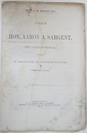 Record of the Democratic Party. Speech of Hon. Aaron A. Sargent, of California, Delivered in the ...