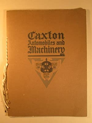 Automobile and Machinery Illustrations. Made by the Caxton Company Designers, Engravers, Printers ...