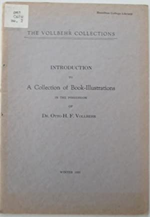 Introduction to a Collection of Book-Illustrations in the Possession of Dr. Otto H.F. Vollbehr. T...