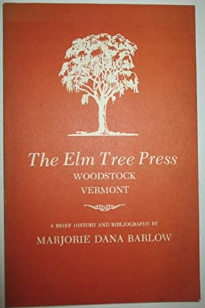 The Elm Tree Press Woodstock Vermont. A Brief History a Bibliography