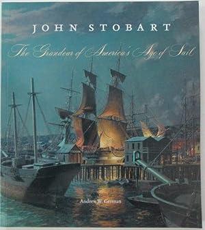 John Stobart. The Grandeur of America's Age: German, Andrew W.