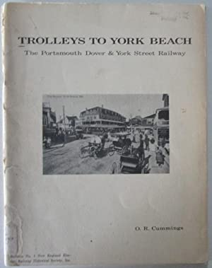 Trolleys to York Beach. The Portsmouth, Dover: Cummings, O.R.