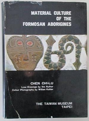 Material Culture of the Formosan Aborigines: Chi-Lu, Chen