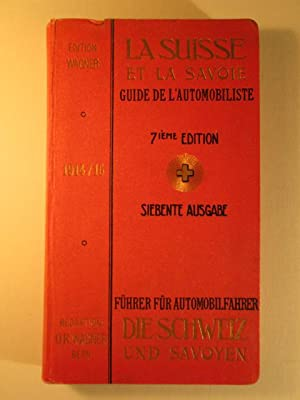La Suisse Et La Savoie Guide de L'Automobiliste 7ieme Edition/Siebente Ausgabe. Fuhrer ...