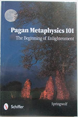 Pagan Metaphysics 101. The Beginning of Enlightenment