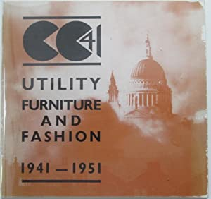 CC 41. Utility Furniture and Fashion 1941-1951: No author given