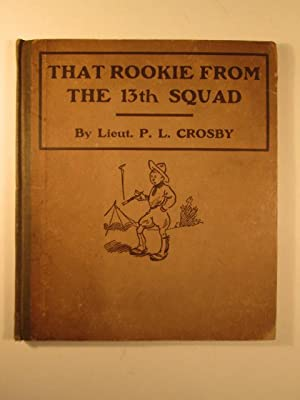 That Rookie from the 13th Squad: Crosby, P.L.