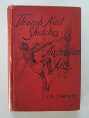 Thumb-Nail Sketches of Australian Life: Chambers, C.H.