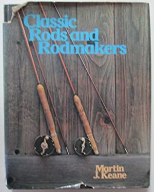 Classic Rods and Rodmakers: Keane, Martin J
