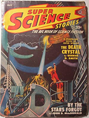 Super Science Stories. May 1950. Vol 6. No. 4.: MacDonald, John D.; Smith, George O. et al.