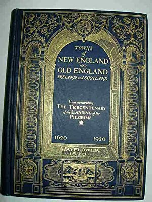 Towns of New England and Old England, Ireland and Scotland. Parts 1and 2 bound into one Volume: ...