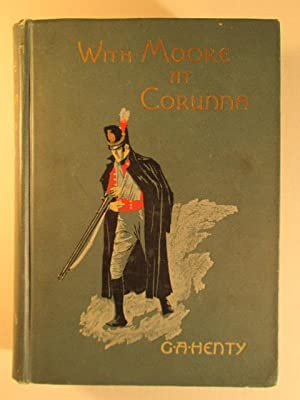 With Moore at Corunna: Henty, G.A.