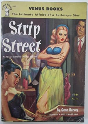 Strip Street. The Intimate Affairs of a Burlesque Star: Harvey, Gene