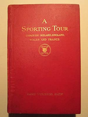 A Sporting Tour Through Ireland, England, Wales and France in the years 1912-1913: Smith, Harry ...