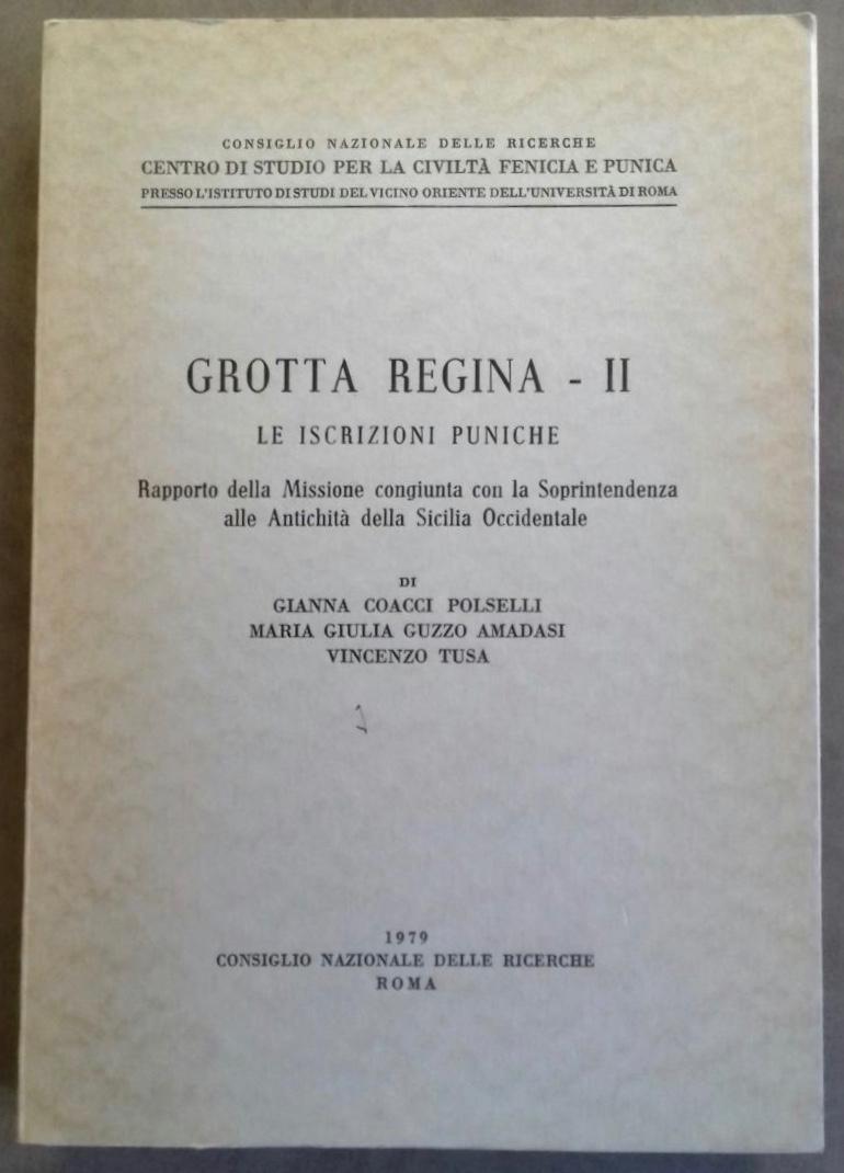 Grotta Regina. II: Le iscrizioni puniche COACCI POLSELLI Gianna - GUZZO AMADASI Maria Giulia - TUSA Vincenzo Fine Softcover