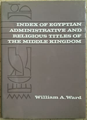 Index of Egyptian administrative and religious titles: WARD William A.