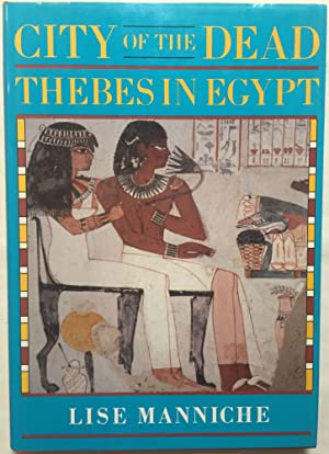 City of the dead. Thebes in Egypt.: MANNICHE Lise