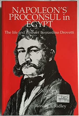 Napoleon's proconsul in Egypt. The life and: RIDLEY Ronald T.