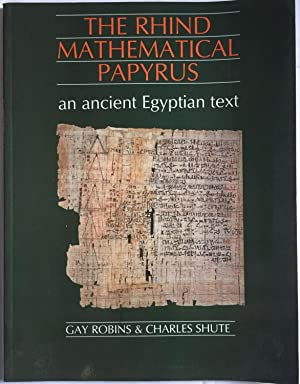 The Rhind mathematical papyrus. An ancient Egyptian: ROBINS Gay -