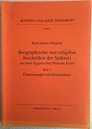 Biographische und religiöse Inschriften der Spätzeit aus: JANSEN-WINKELN Karl