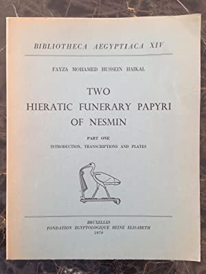 Two hieratic funerary papyri of Nesmin. Volume: HAIKAL F.M.H.