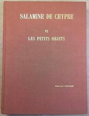 Salamine de Chypre. VI: Les petits objets.: CHAVANE Marie-José