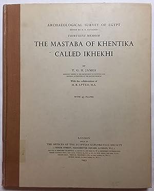 The mastaba of Khentika called Ikhekhi.: JAMES T.G.H.