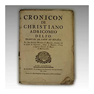 CRONICON DE CHRISTIANO ADRICOMIO DELFO: Traducido de latín en español por Don Lorenzo...