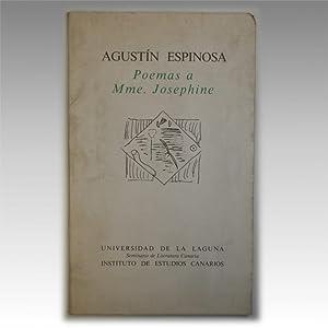 POEMAS A MME. JOSEPHINE (AGUSTÍN ESPINOSA) CON UN ESTUDIO DE SEBASTIÁN DE LA NUEZ: ...
