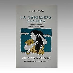 LA CABELLERA OSCURA.: SILVA, Clara
