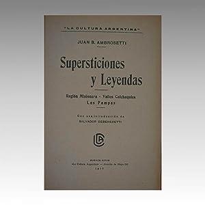 SUPERSTICIONES Y LEYENDAS. Región Misionera - Valles Calchaquies - Las Pampas. Con una ...