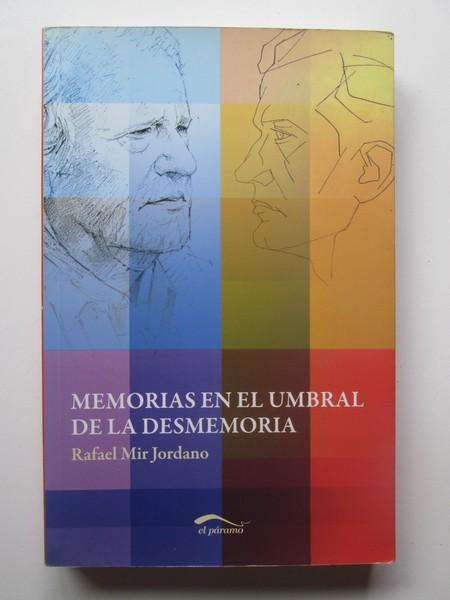 MEMORIAS EN EL UMBRAL DE LA DESMEMORIA