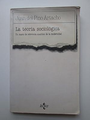 La teoría sociológica. Un marco de referencia: Juan del Pino