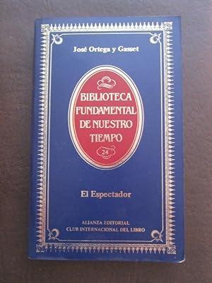 El espectador: José Ortega y