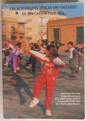Las actividades físicas organizadas en Educación Primaria: Juan Torres Guerrero,