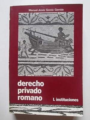 Derecho privado romano I. Instituciones: Manuel Jesús García