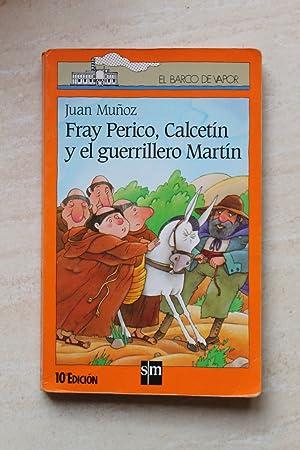 Fray Perico, Calcetín y el guerrillero Martín: Juan Muñoz Martín