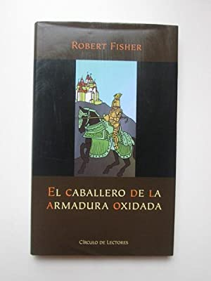 El caballero de la armadura oxidada: Robert Fischer
