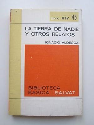 La tierra de nadie y otros relatos: Ignacio Aldecoa