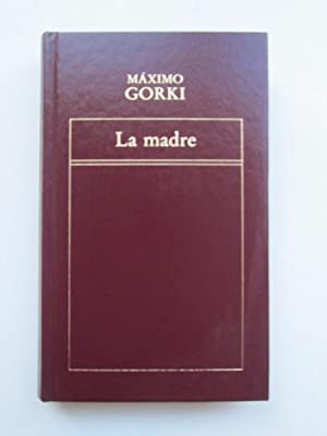 La madre: Máximo Gorki