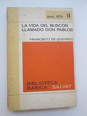 La vida del buscón llamado Don Pablos: Francisco de Quevedo