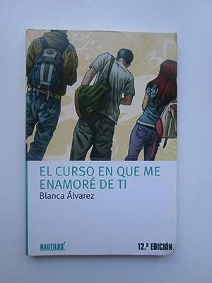 El curso en que me enamoré de: Álvarez, Blanca
