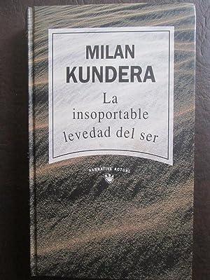 La insoportable levedad del ser: Milan Kundera