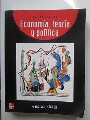 Economía, Teoría Y Política: Francisco Mochon Morcillo
