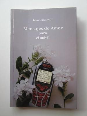 Mensajes De Amor Para El Móvil: Juan Curado Gil